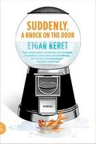 Suddenly, A Knock on the Door by Etgar Keret