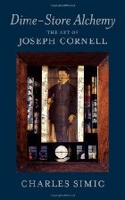 Dime-Store Alchemy: The Art of Joseph Cornell